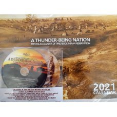 2021 Calendar & Ultimate Edition DVD - A Thunder-Being Nation - Oglala Lakota of Pine Ridge Indian Reservation